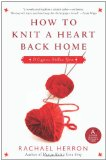 best contemporary romance novel, how to knit a heart back home, rachael herron