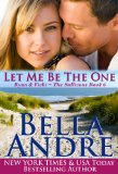 let me be the one, Bella Andre