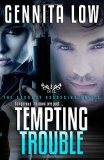 tempting trouble, gennita low
